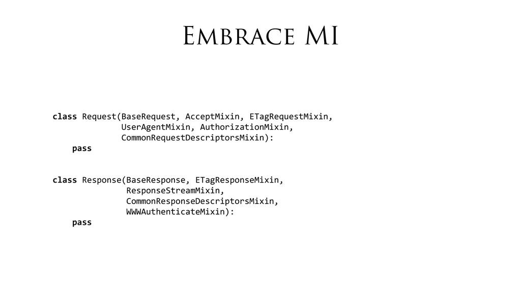 Embrace MI class Request(BaseRequest, Acc...