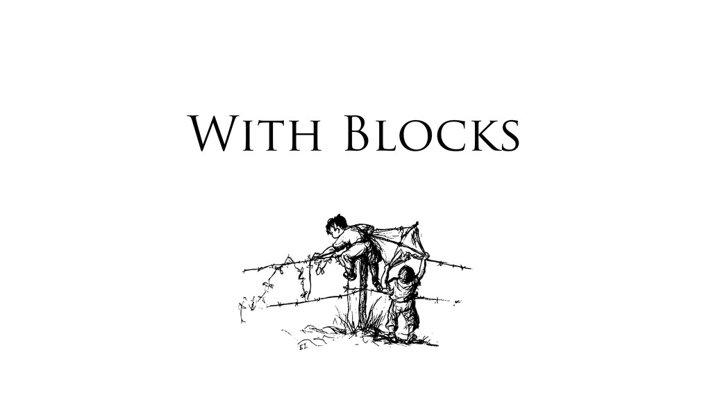 With Blocks