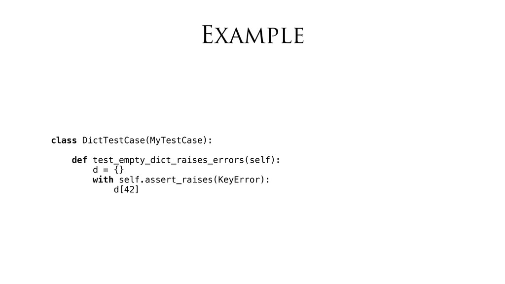 Example class DictTestCase(MyTestCase): def tes...