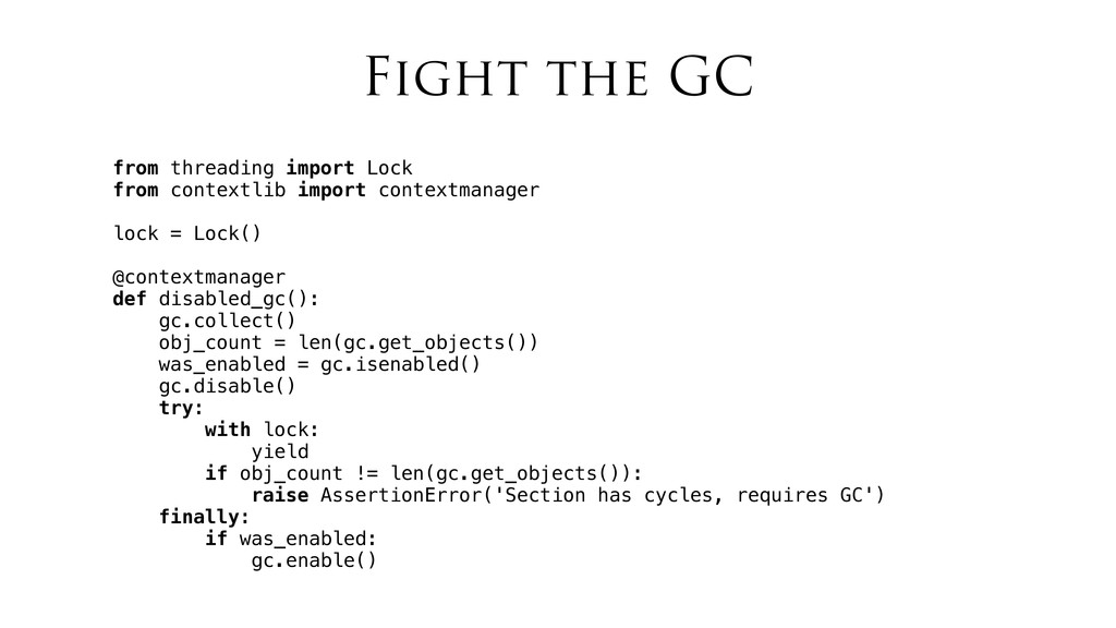 Fight the GC from threading import Lock from co...