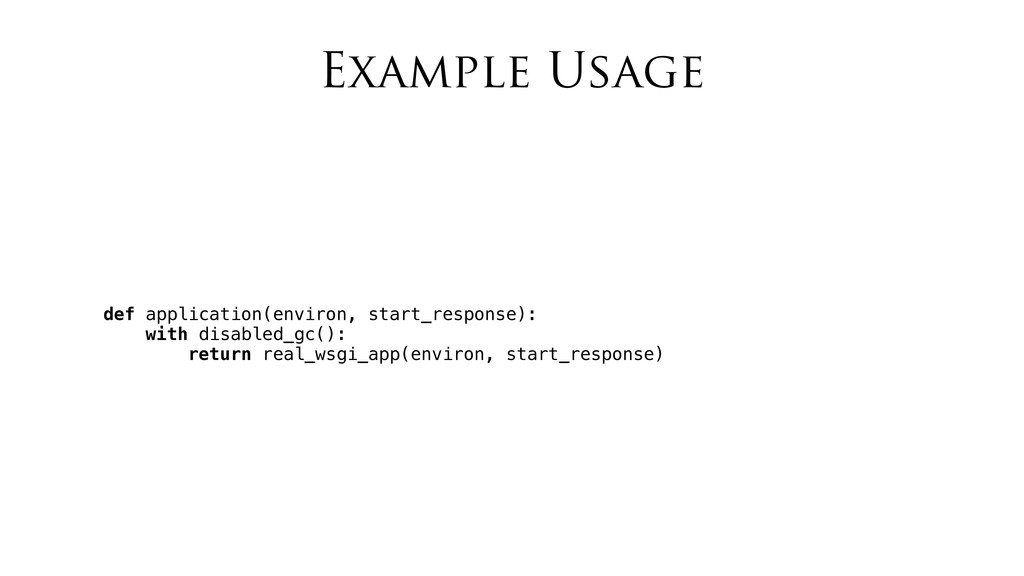 Example Usage def application(environ, start_re...