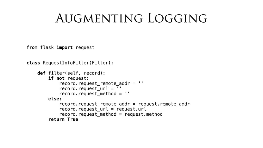 Augmenting Logging from flask import request cl...
