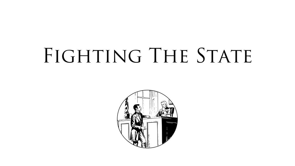 Fighting The State