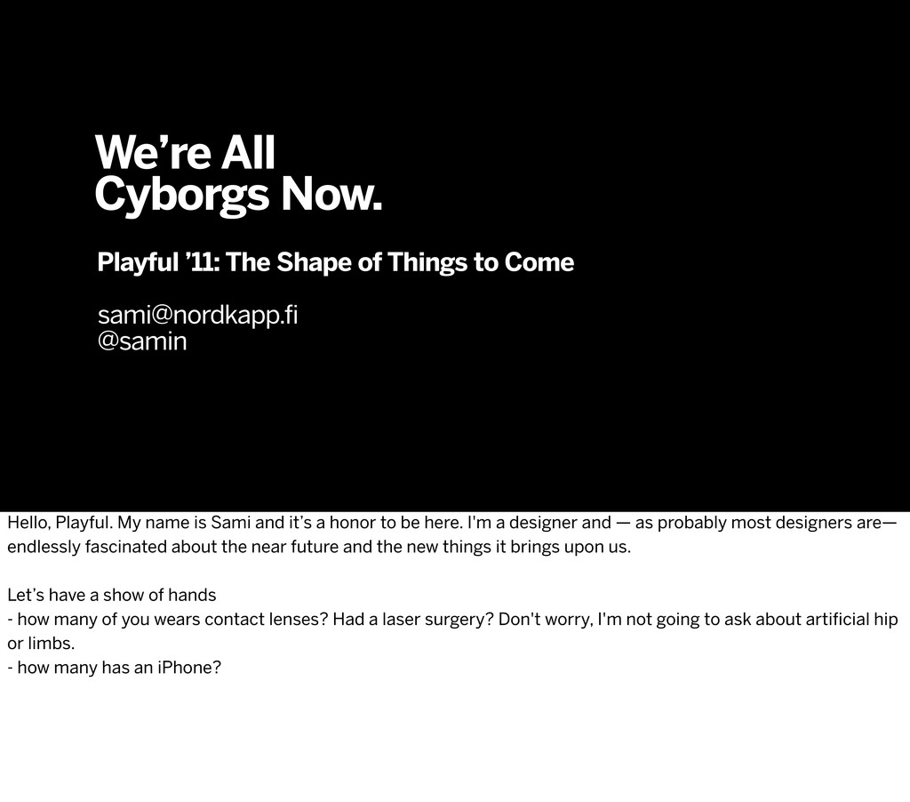 We're All Cyborgs Now. Playful '11: The Shape o...