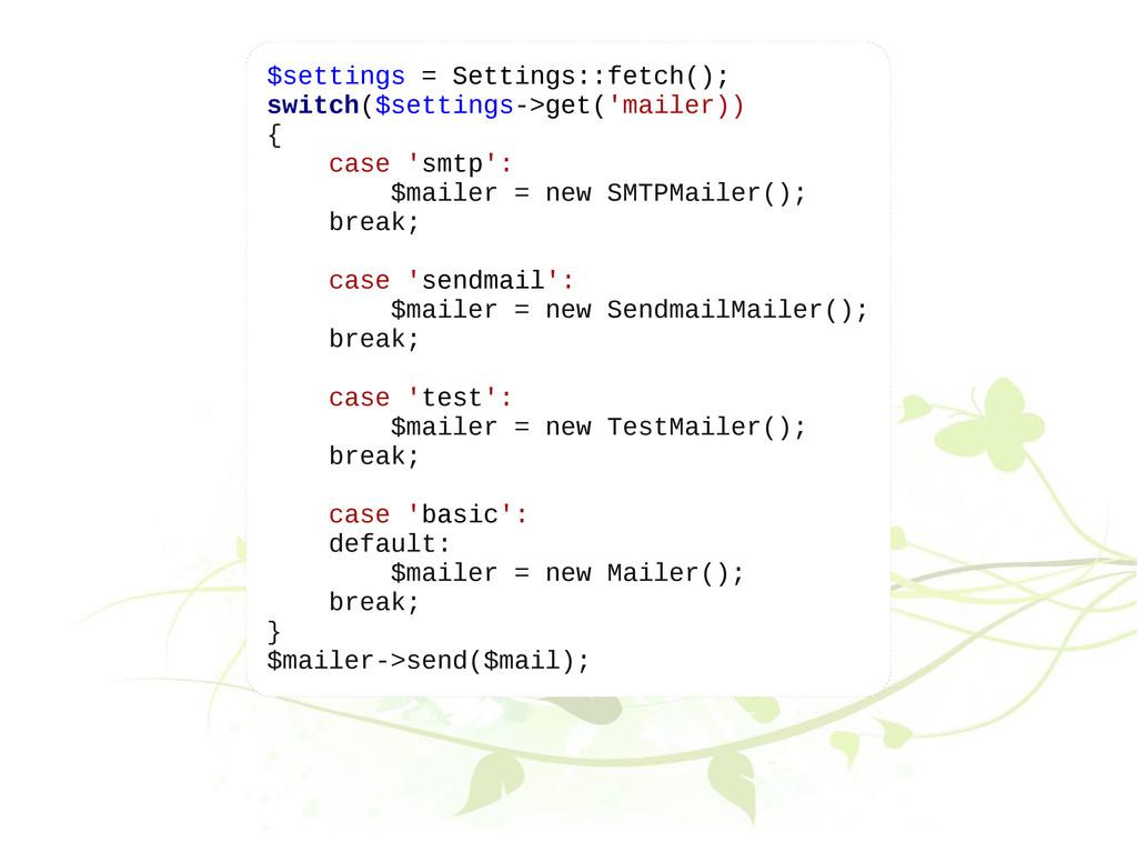 $settings = Settings::fetch(); switch($settings...