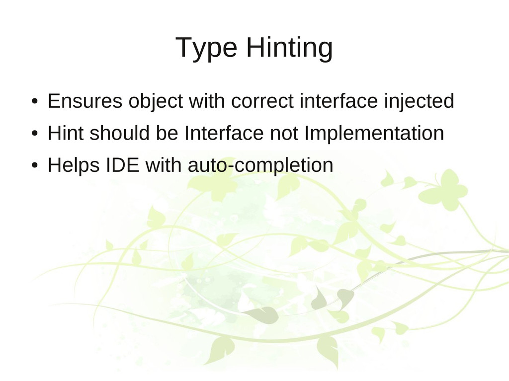 Type Hinting ● Ensures object with correct inte...