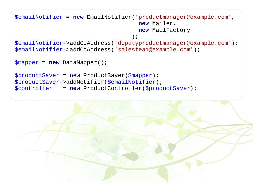 $emailNotifier = new EmailNotifier('productmana...