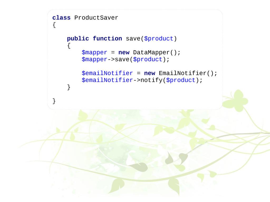 class ProductSaver { public function save($prod...