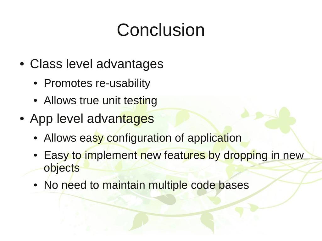 Conclusion ● Class level advantages ● Promotes ...