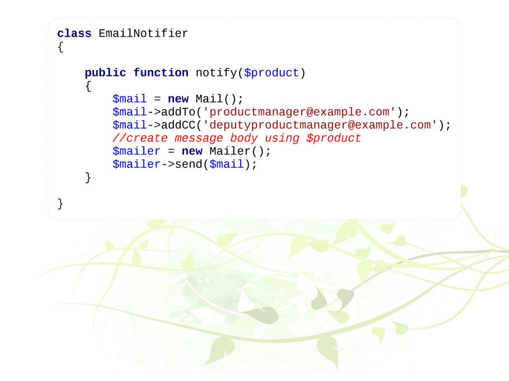 class EmailNotifier { public function notify($p...