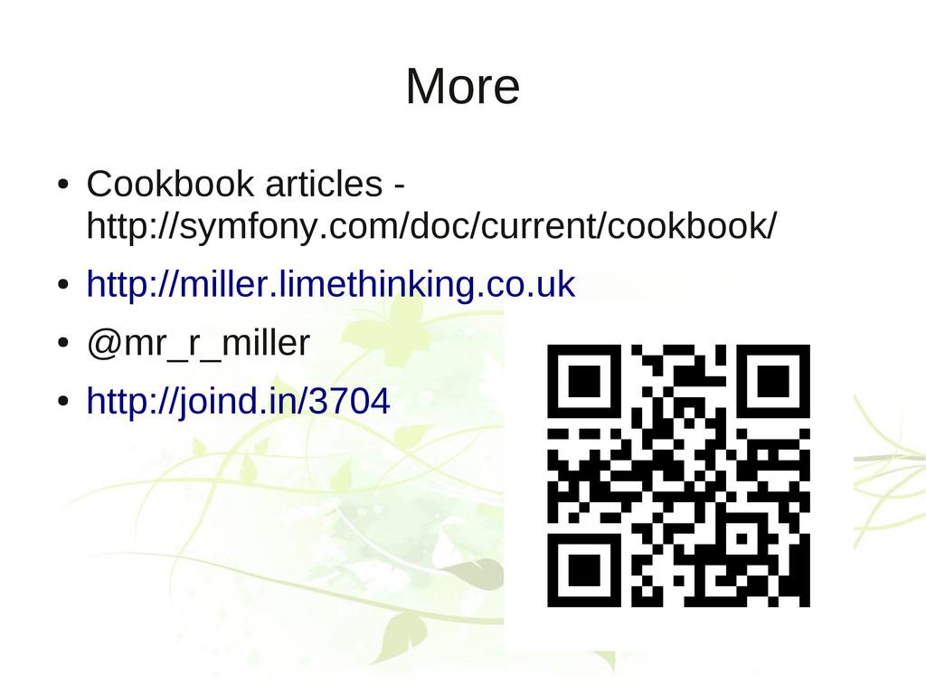 More ● Cookbook articles - http://symfony.com/d...