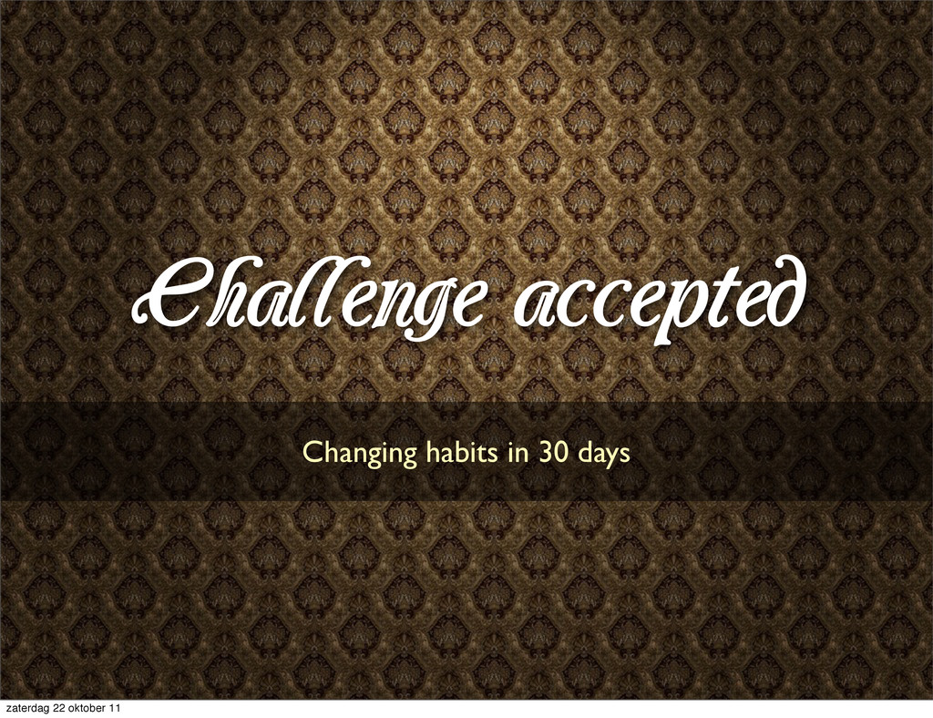 Challenge accepted Changing habits in 30 days z...