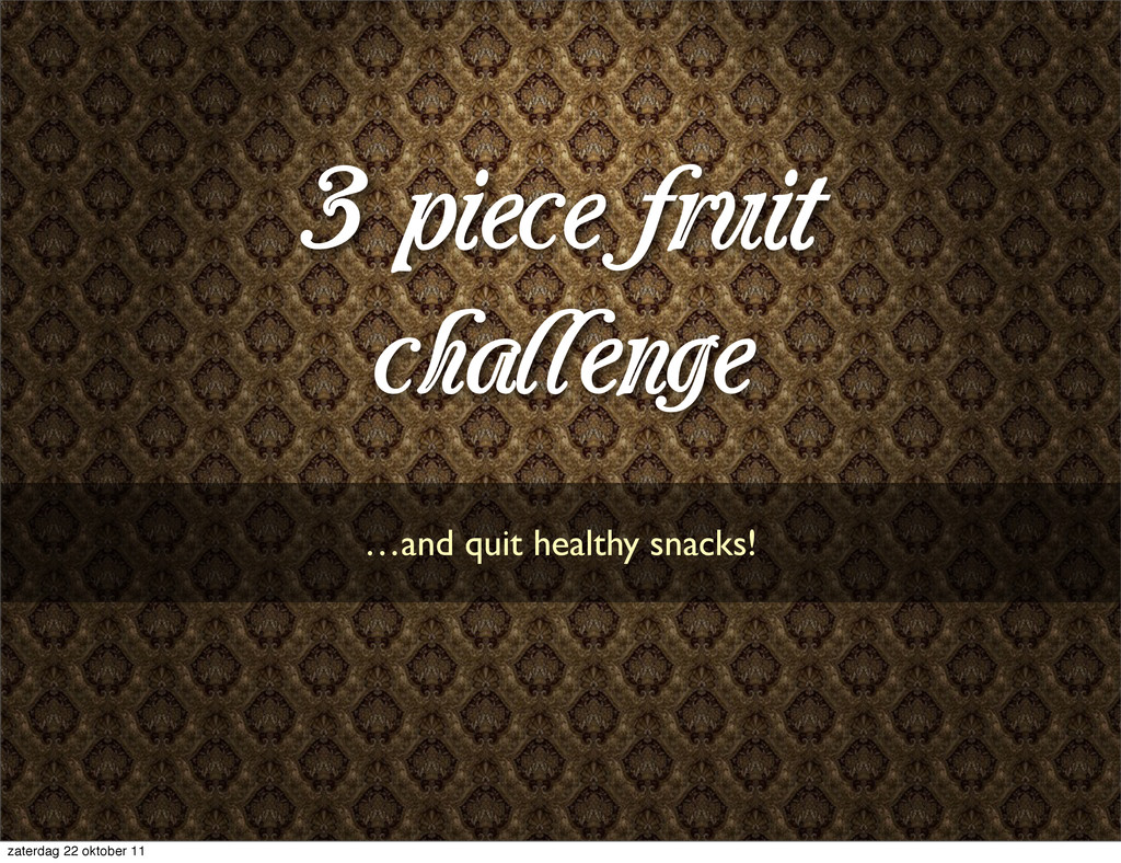 3 piece fruit challenge …and quit healthy snack...