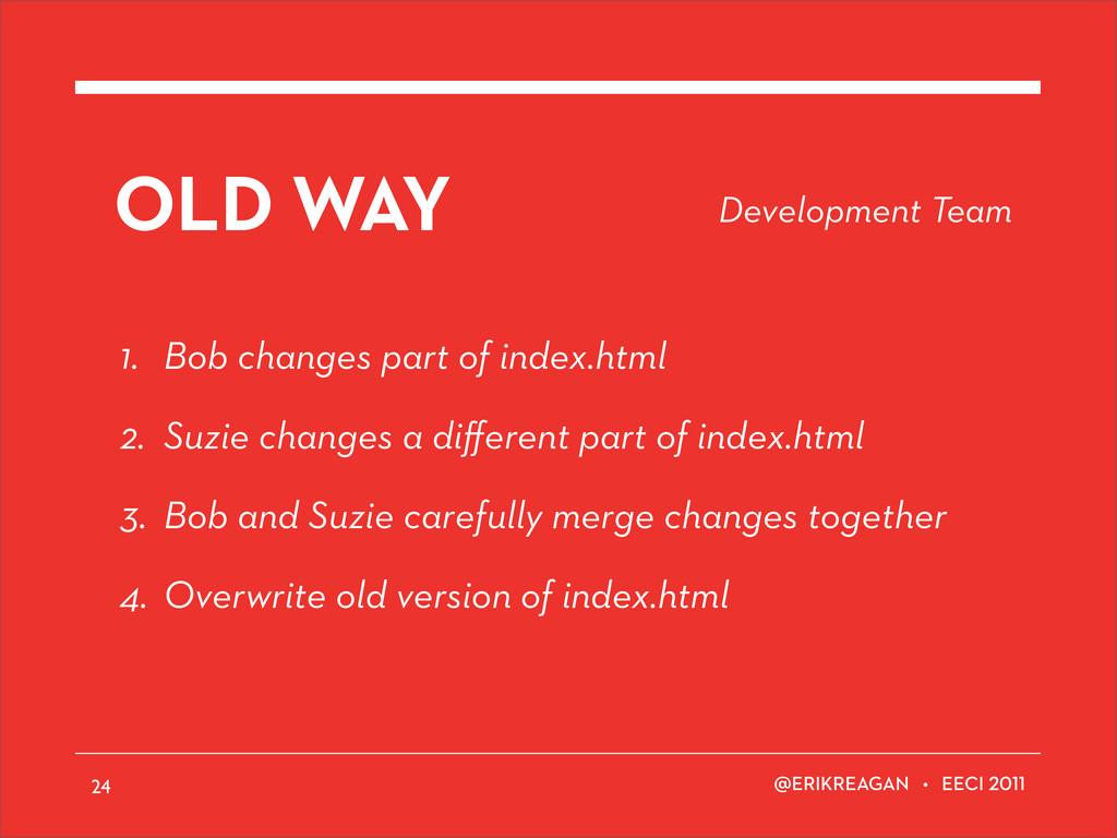 ERIKREAGAN • EECI OLD WAY 1. Bob changes part o...