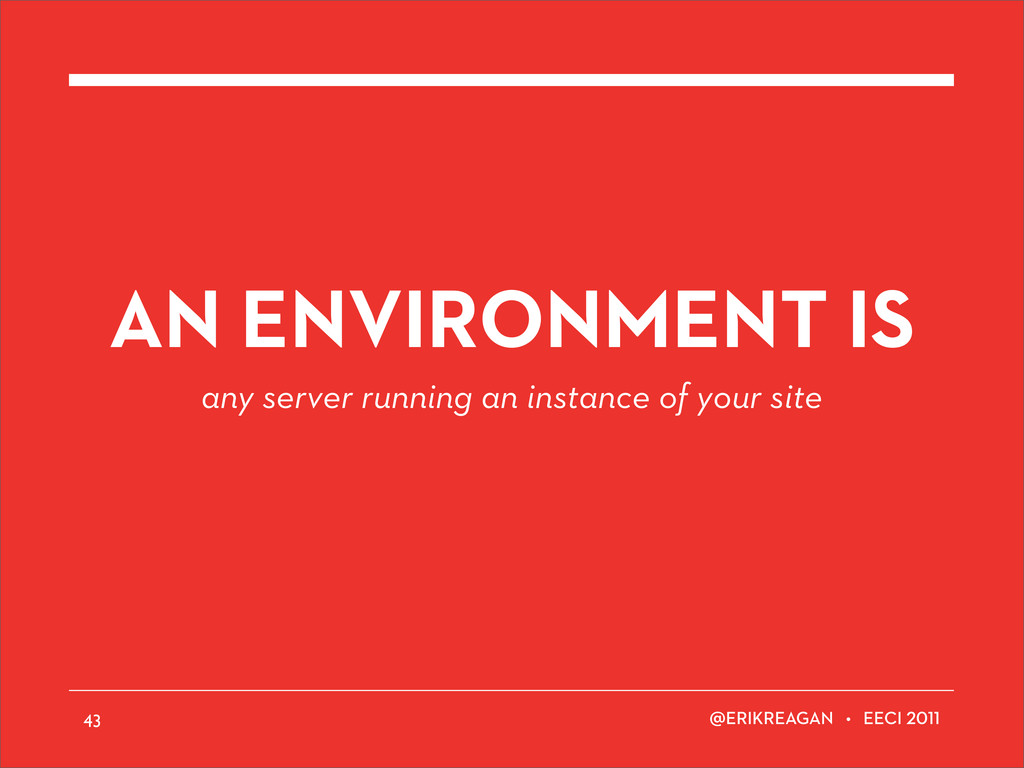 ERIKREAGAN • EECI AN ENVIRONMENT IS any server ...