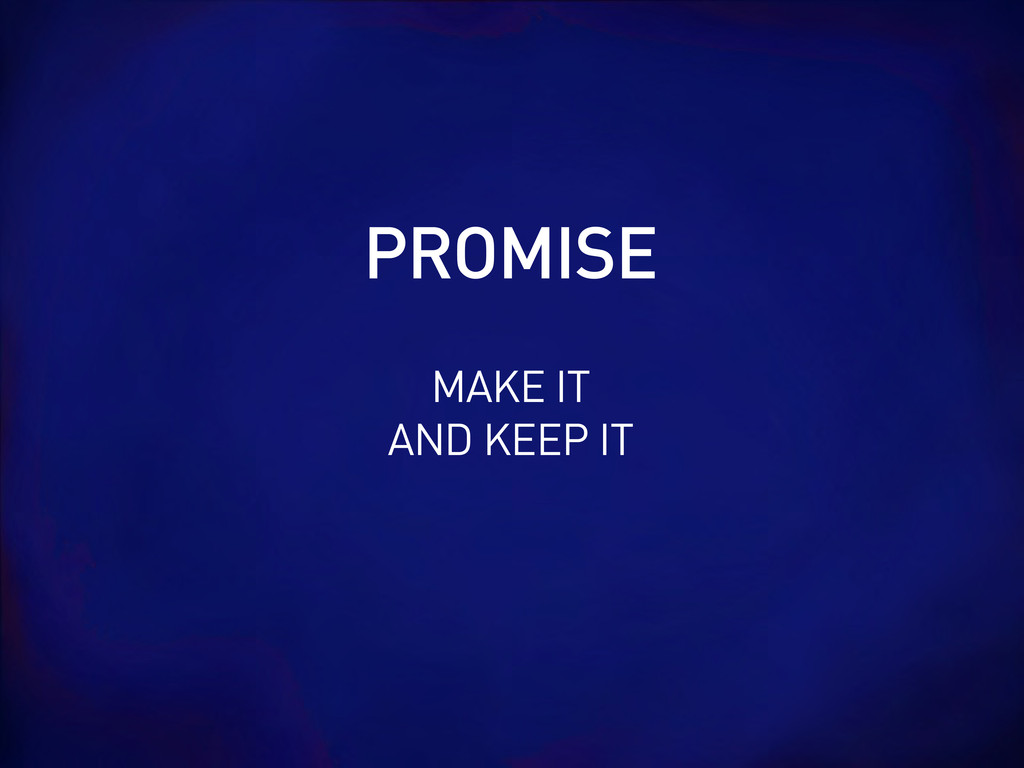 MAKE IT AND KEEP IT PROMISE