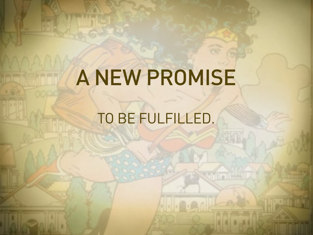 TO BE FULFILLED. A NEW PROMISE