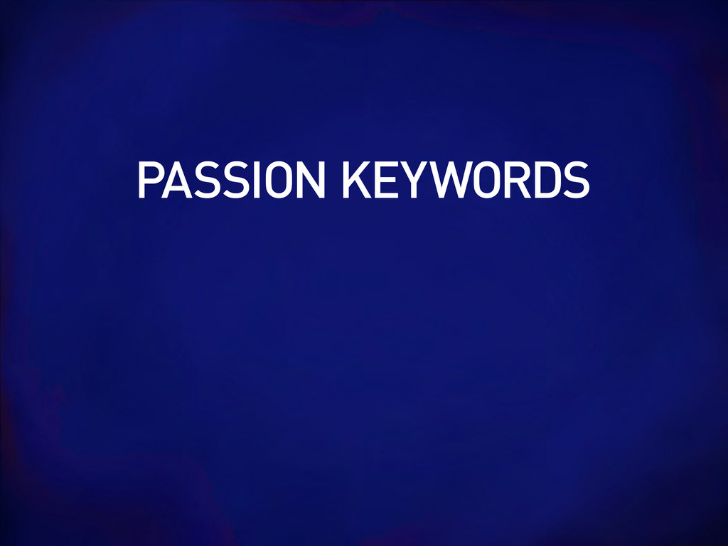 PASSION KEYWORDS