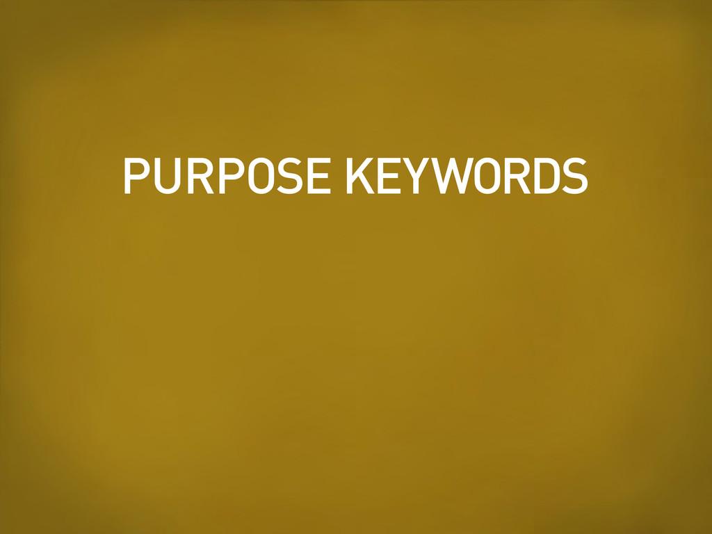 PURPOSE KEYWORDS