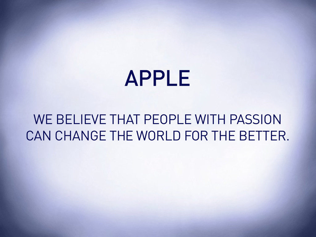 WE BELIEVE THAT PEOPLE WITH PASSION CAN CHANGE ...