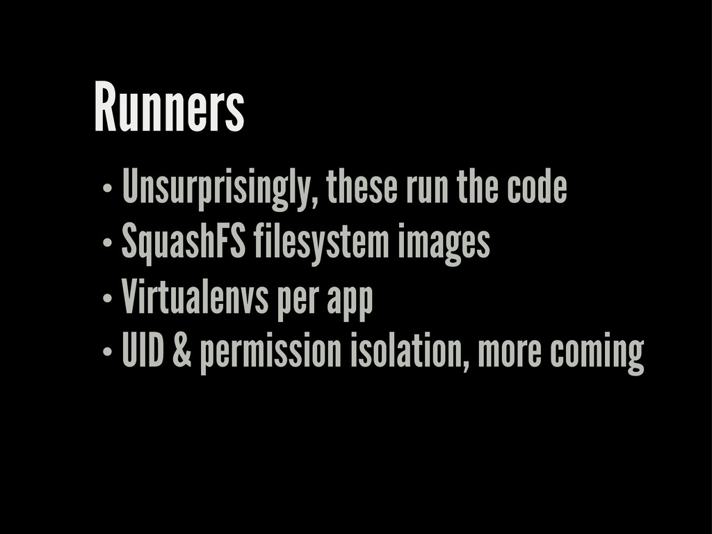 Runners Unsurprisingly, these run the code Squa...