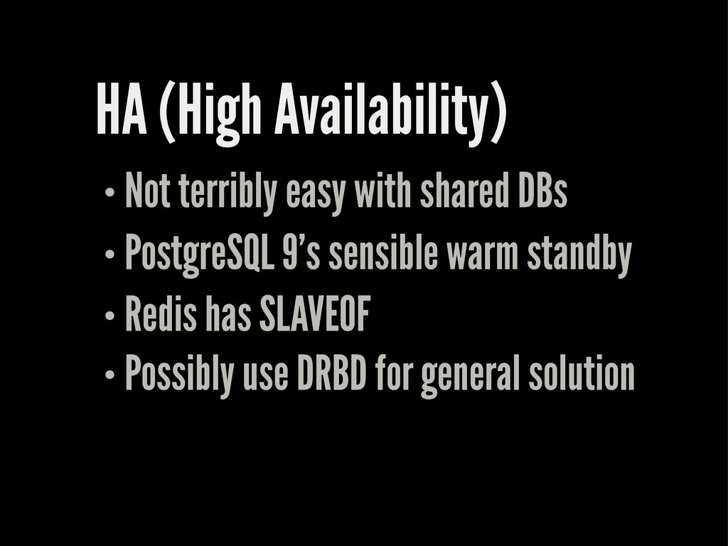HA (High Availability) Not terribly easy with s...