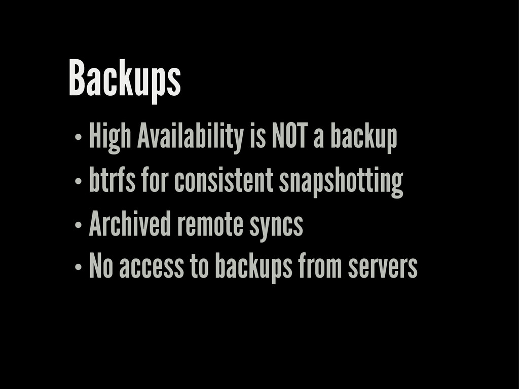 Backups High Availability is NOT a backup btrfs...