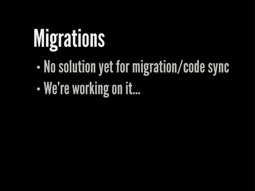 Migrations No solution yet for migration/code s...
