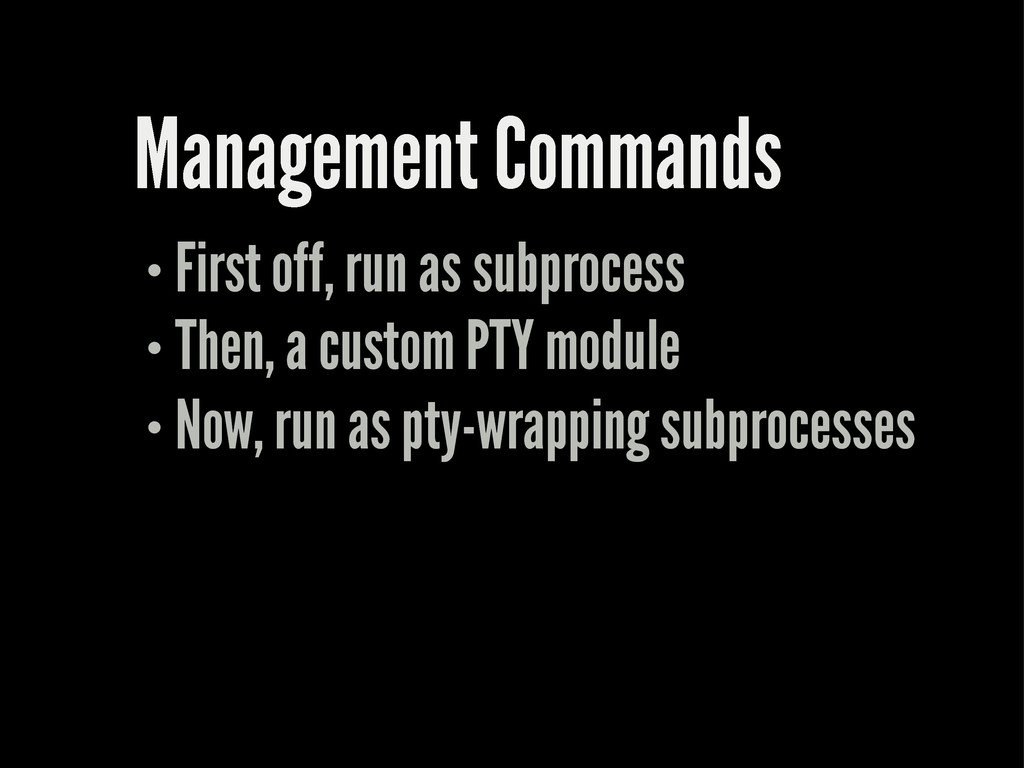 Management Commands First off, run as subproces...