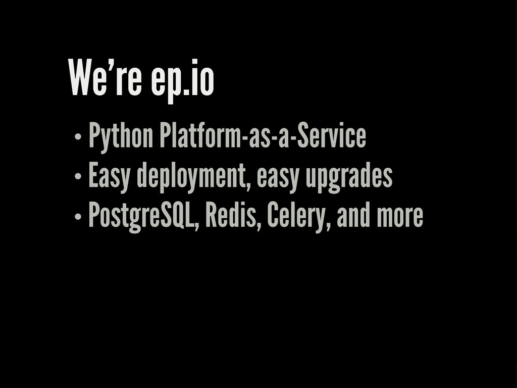 We're ep.io Python Platform-as-a-Service Easy d...