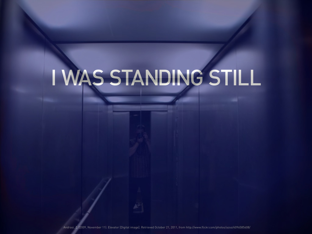 I WAS STANDING STILL Andrasi, Z. (2009, Novembe...