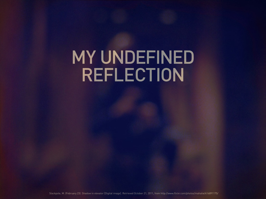 MY UNDEFINED REFLECTION Stackpole, M. (February...