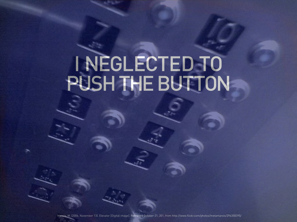 I NEGLECTED TO PUSH THE BUTTON Marois, M. (2006...