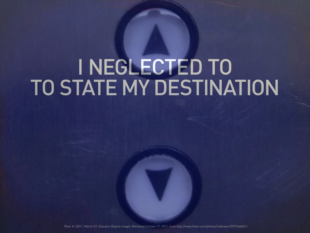 I NEGLECTED TO TO STATE MY DESTINATION Riek, K....
