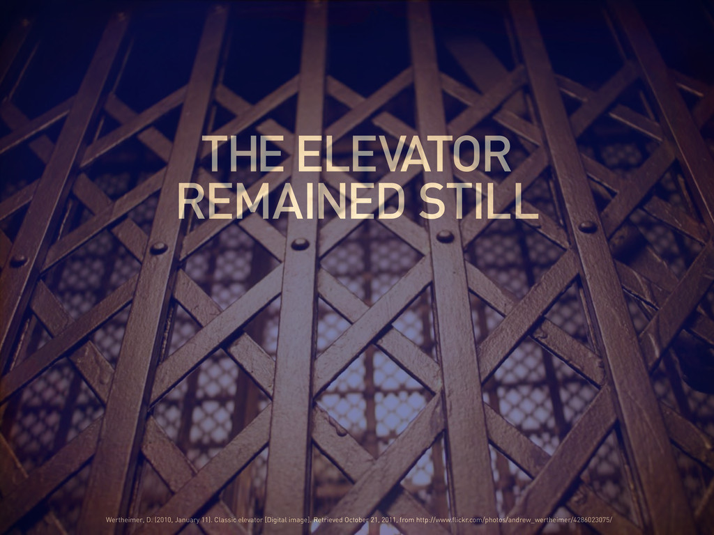 THE ELEVATOR REMAINED STILL Wertheimer, D. (201...