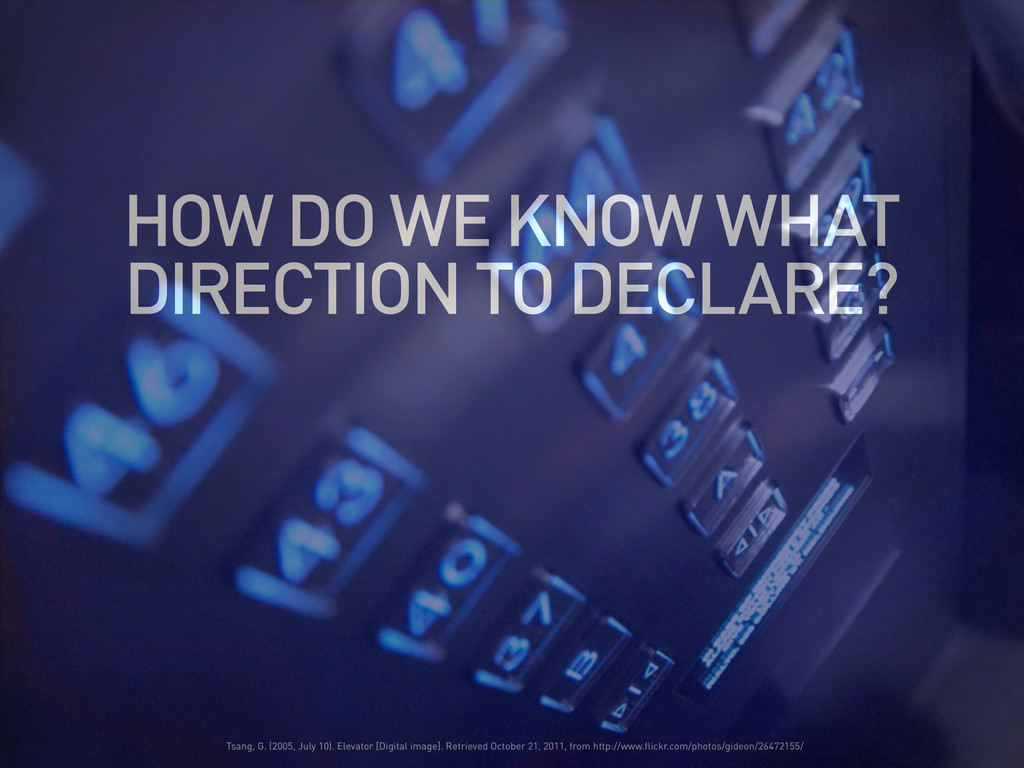HOW DO WE KNOW WHAT DIRECTION TO DECLARE? Tsang...