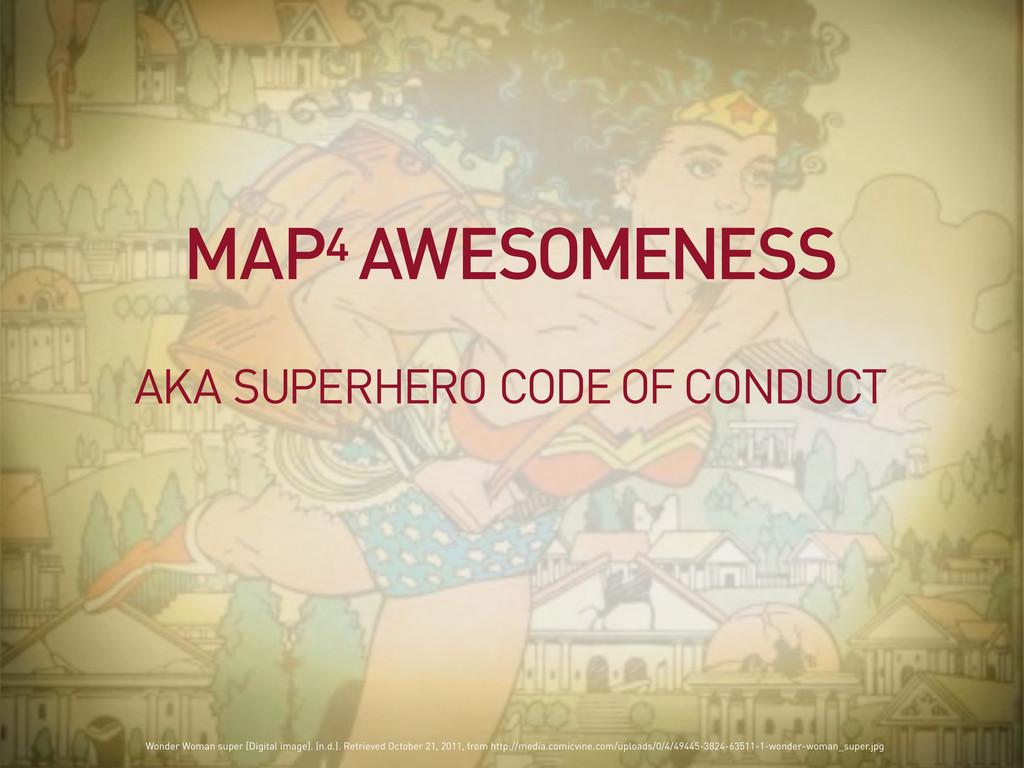 AKA SUPERHERO CODE OF CONDUCT MAP4 AWESOMENESS ...