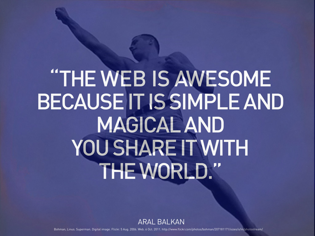 """ARAL BALKAN """"THE WEB IS AWESOME BECAUSE IT IS S..."""