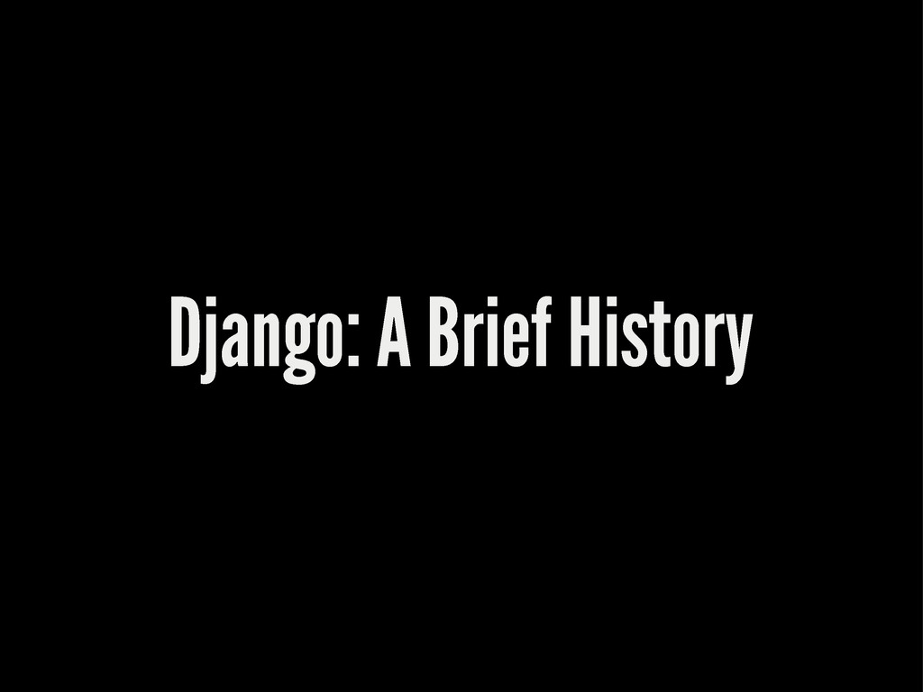 Django: A Brief History