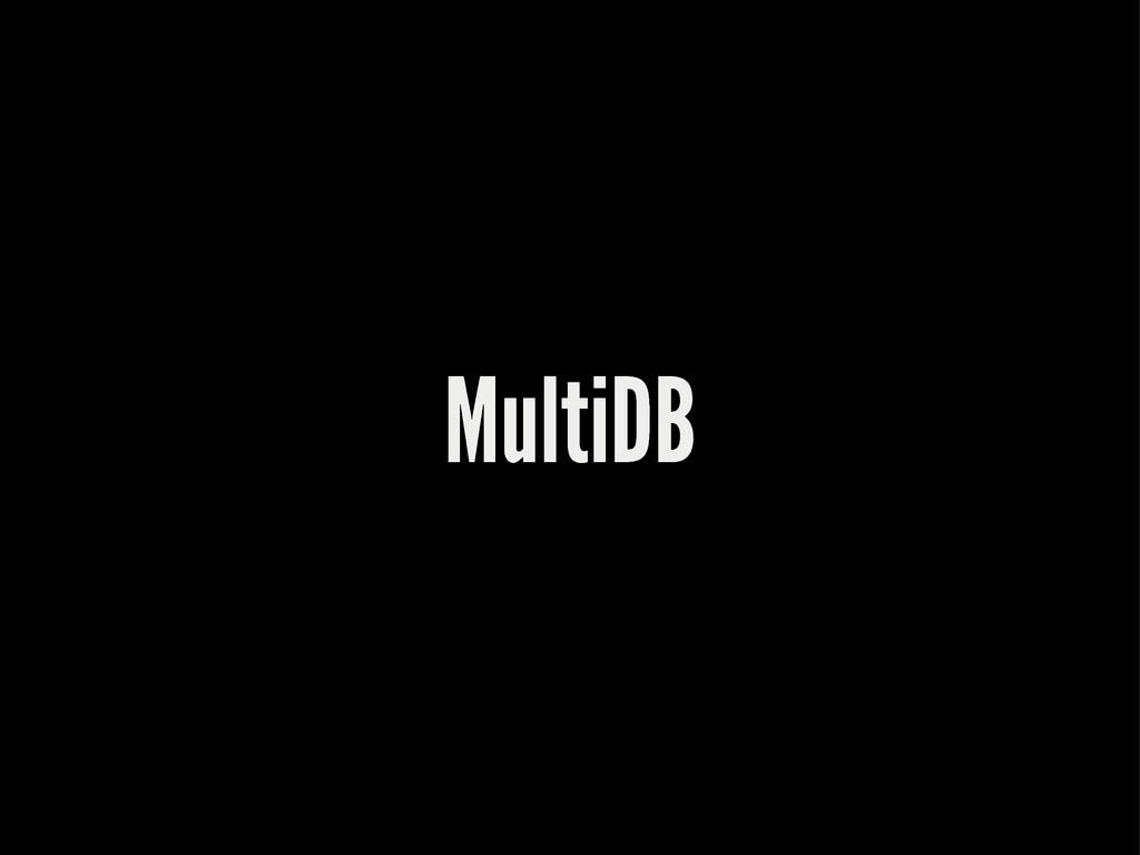 MultiDB