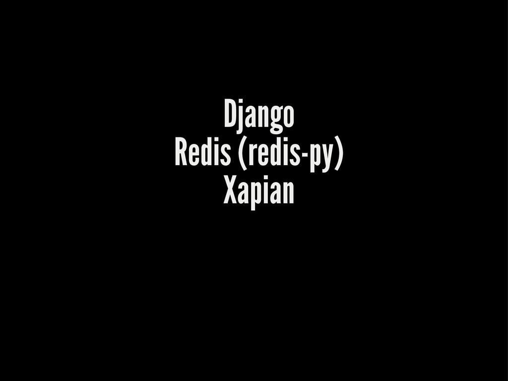 Django Redis (redis-py) Xapian
