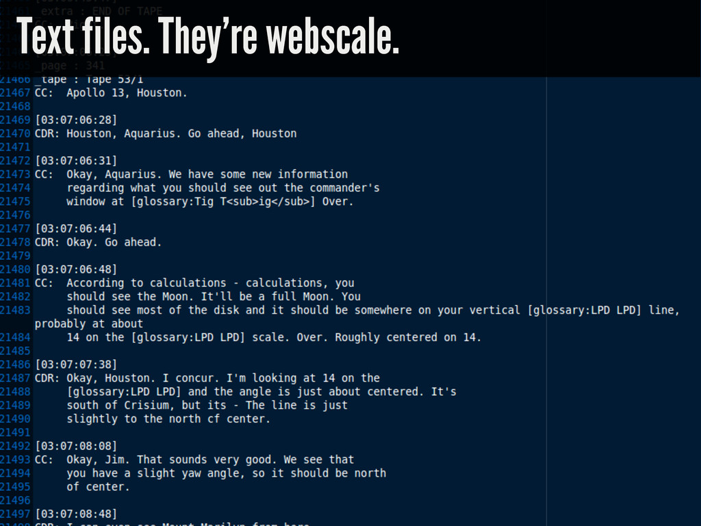 Text files. They're webscale.
