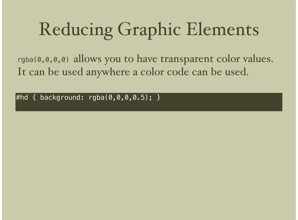 Reducing Graphic Elements #hd { background: rgb...
