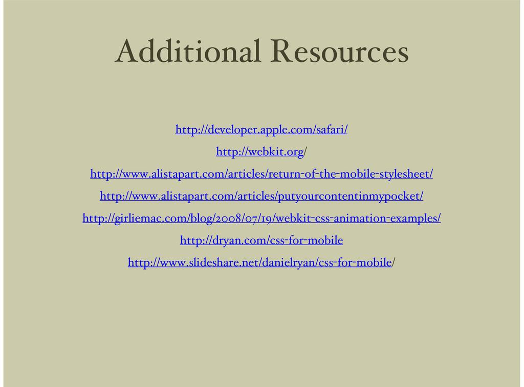 Additional Resources http://developer.apple.com...