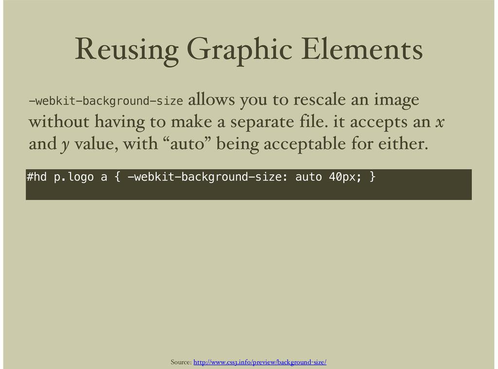 Reusing Graphic Elements #hd p.logo a { -webkit...