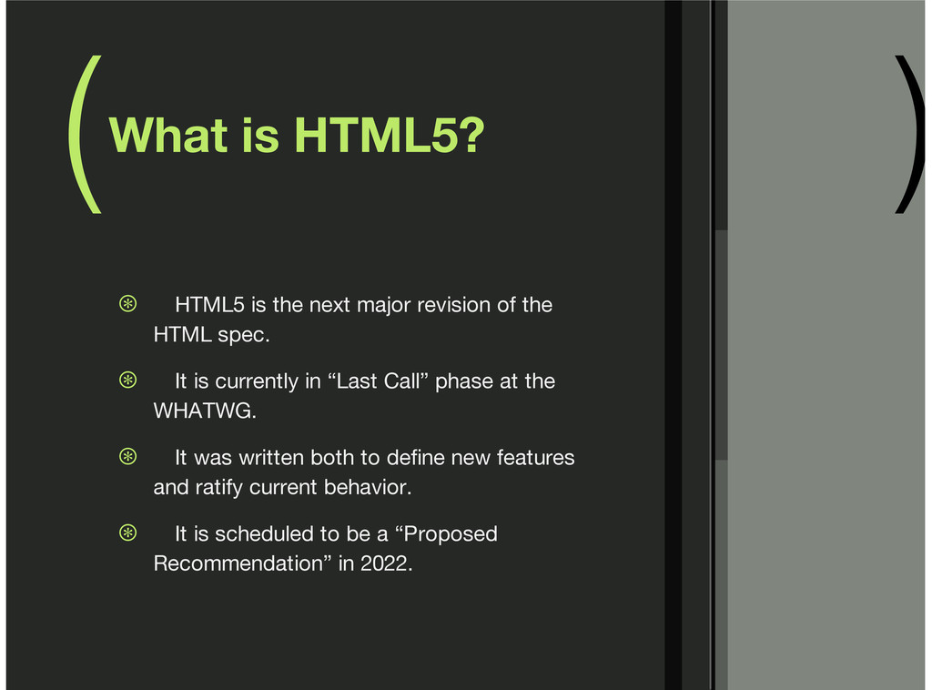( ) What is HTML5? HTML5 is the next major revi...