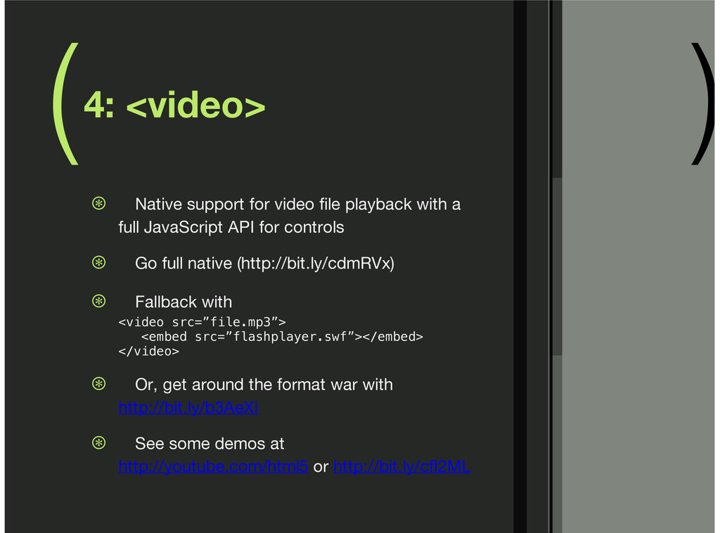 ( ) 4: <video> Native support for video file pl...