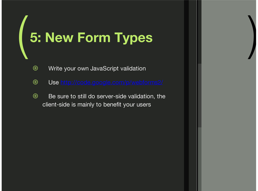 ( ) 5: New Form Types Write your own JavaScript...
