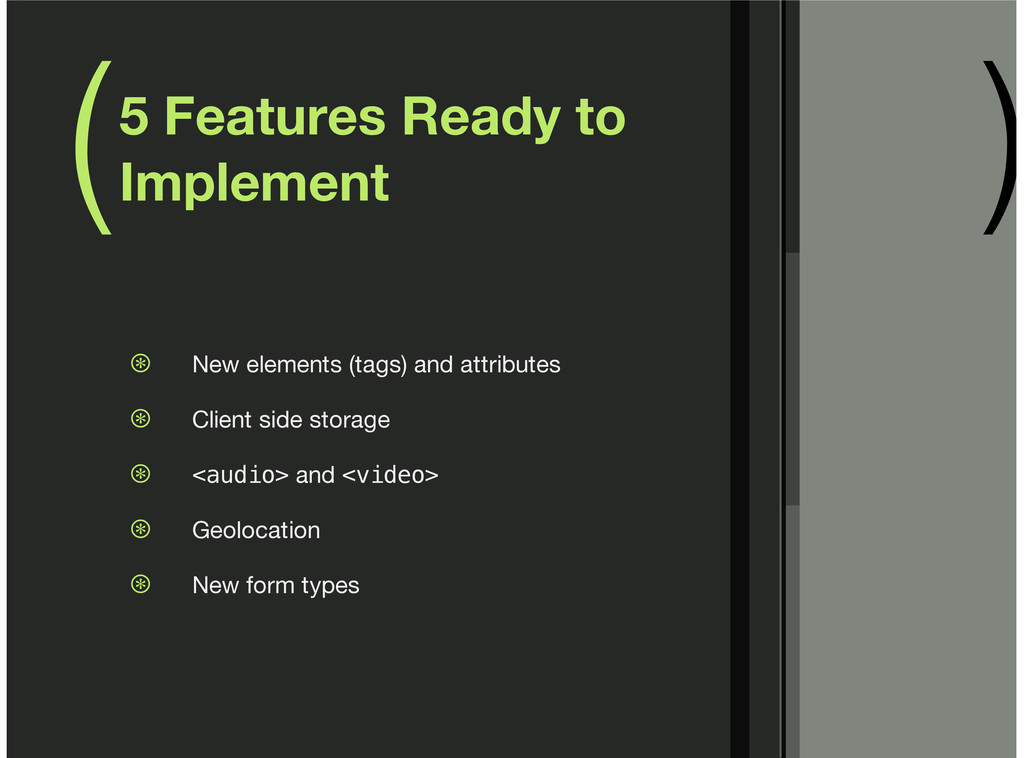 ( ) 5 Features Ready to Implement New elements ...