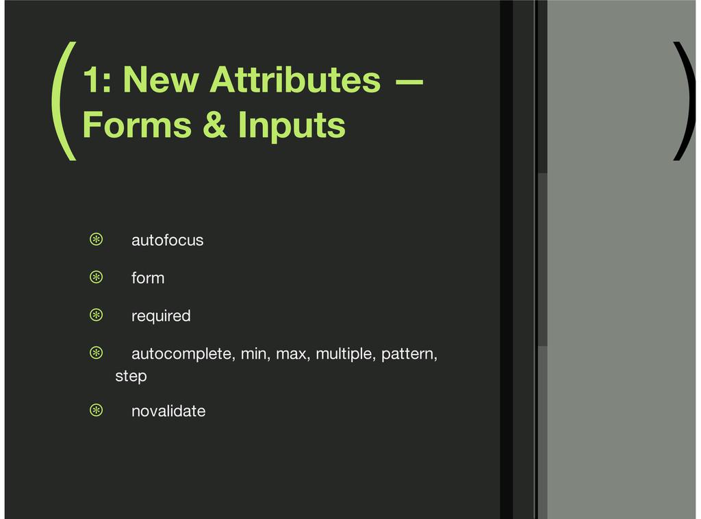 ( ) 1: New Attributes — Forms & Inputs autofocu...